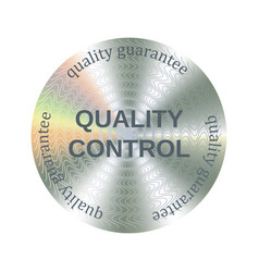 Quality control round hologram realistic sticker vector