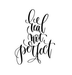 real not perfect - hand lettering inscription text vector image