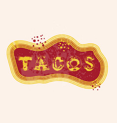 tacos lettering for restaurant vector image