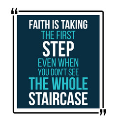 faith is taking the first step vector image