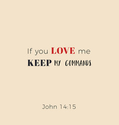 Biblical phrase from john if you love me keep my vector
