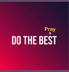 do the best and pray motivation quote with modern vector image