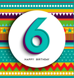 Happy birthday 6 six years kid greeting card vector
