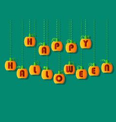 happy halloween by pumpkin font vector image