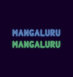 Neon name of mangaluru city in india vector