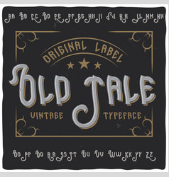 Vintage label typeface called old tale vector