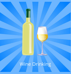 Wine drinking poster bottle of white wine and gass vector