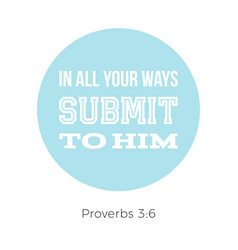 Biblical phrase from proverbs in all your ways vector