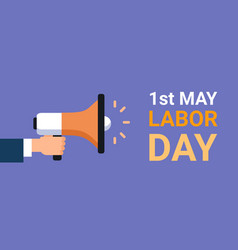 labor day poster with hand holding megaphone 1 may vector image