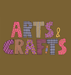 patchwork arts and crafts lettering vector image