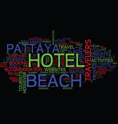Endless happiness at beach hotel pattaya text vector