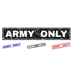 grunge army only scratched rectangle watermarks vector image