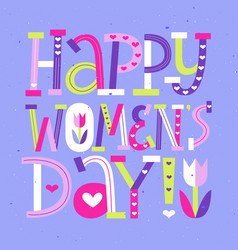 Happy women day cute childish modern letters card vector