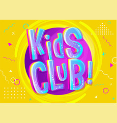 kids club banner in cartoon style bright vector image