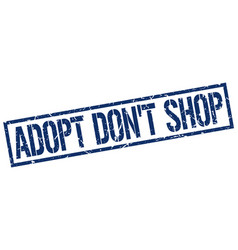 Adopt dont shop stamp vector