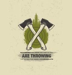 Axe throwing wilderness outdoor activity on grunge vector