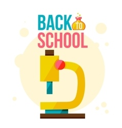 Back to school poster with yellow microscope vector image