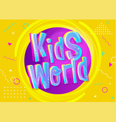 kids world background in cartoon style bright vector image