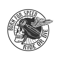 Skull in winged helmet born for speed ride or die vector