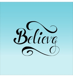 Lettering believe on mesh background vector