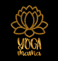 lotus flower and inscription yoga mama gold vector image