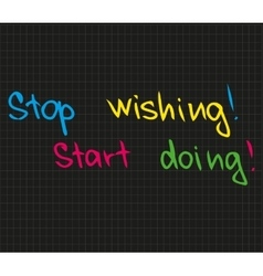Stop wishing start doing vector image