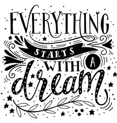 Everything starts with a dream Inspirational quote vector image