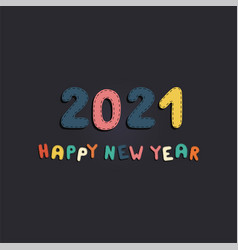 happy new year 2021 - colorful card poster vector image