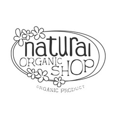 natural orgnic shop black and white promo sign vector image