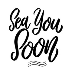 sea you soon lettering phrase on white background vector image