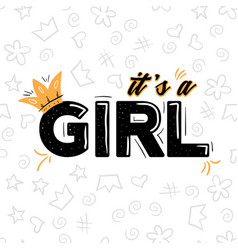 Its a girl lettering with crown on white vector