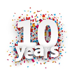 Ten years paper confetti sign vector image