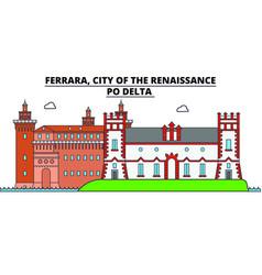 Ferrara city of the renaissance - po delta lin vector