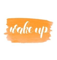 Wake up Brush lettering vector