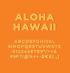 aloha hawaii vintage 3d alphabet set vector image