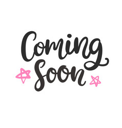 coming soon hand written lettering vector image