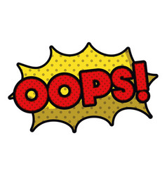 Oops comic words in speech bubble isolated icon vector