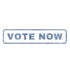 Vote now textile stamp vector