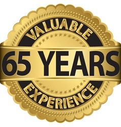 Valuable 65 years of experience golden label with vector