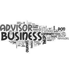 Who needs a business advisor text word cloud vector