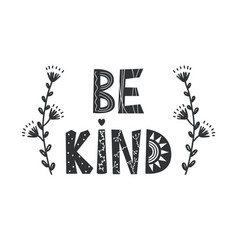 be kind - cute hand drawn nursery poster with vector image
