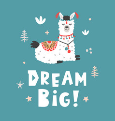 Dream big hand drawn poster with cartoon llama vector