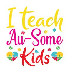 I teach au some kids vector