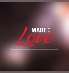 made with love love quote with modern background vector image