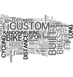 Who needs a custom built road bike text word vector