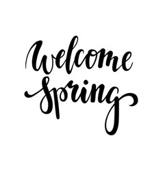 welcome spring hand drawn calligraphy and brush vector image