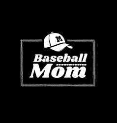baseball mom emblem with baseball lacing and a hat vector image
