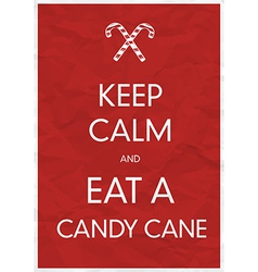 keep calm an eat a candy cane vector image