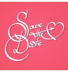 Save the date calligraphy vector image vector image