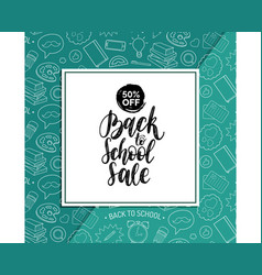 back to school sale poster hand lettering vector image